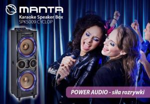 Wielka siła rozrywki nowej kategorii Power Audio firmy Manta.