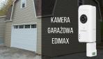Nowość! Kamera garażowa od Edimax